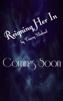 reigning her in - coming soon