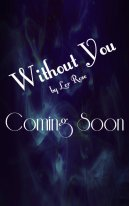 without you - coming soon